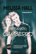 BIENVENIDO, GAMBERRO - 9788415943365 - MELISSA HALL