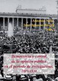 DEMOCRACIA Y CONTROL DE LA OPINIÓN PÚBLICA EN EL PERIODO DE ENTRE GUERRAS, 1919-1939 - 9788416335565 - VV.AA.