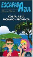 COSTA AZUL, MONACO Y PROVENZA 2016 (ESCAPADA AZUL) - 9788416408665 - VV.AA.