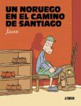 UN NORUEGO EN EL CAMINO DE SANTIAGO - 9788416880065 - JASON
