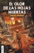 EL OLOR DE LAS HOJAS MUERTAS (EBOOK) - 9788416936465 - SERGIO MORENO MONTES