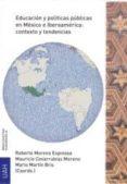 educación y políticas públicas en méxico e iberoamérica: contexto y tendencias-mario martin bris-roberto moreno espinosa-9788416978465