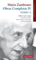 MARIA ZAMBRANO: OBRAS COMPLETAS (VOL. IV): TOMO II: LIBRO (1977 - 1990) - 9788417355265 - MARIA ZAMBRANO