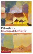 el amigo del desierto (ebook)-pablo d' ors-9788417747565