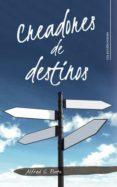 Descargador de libros para Android CREADORES DE DESTINOS ePub de ALFRED C. PINTO (Spanish Edition)