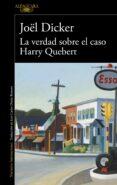 LA VERDAD SOBRE EL CASO HARRY QUEBERT - 9788420414065 - JOËL DICKER