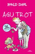 AGU TROT - 9788420482965 - ROALD DAHL