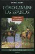 COMO GANARSE LAS ESPUELAS - 9788428211765 - HOPST STERN