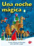 UNA NOCHE MAGICA : CUATRO HISTORIAS DE NAVIDAD PARA APRENDER Y JU GAR (PUZLES) - 9788428529365 - VV.AA.