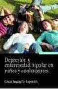DEPRESION Y ENFERMEDAD BIPOLAR EN NIÑOS Y ADOLESCENTES - 9788431322465 - CESAR SOUTULLO ESPERON