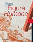 DIBUJO DE FIGURA HUMANA - 9788434224865 - VV.AA.