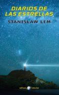 DIARIOS DE LAS ESTRELLAS - 9788435021265 - STANISLAW LEM