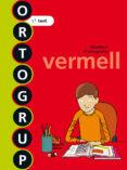 ORTOGRUP VERMELL. Q. D ORTOGRAFIA I DICTATS 5 5º PRIMARIA ED 2013 CATALA - 9788441222465 - VV.AA.
