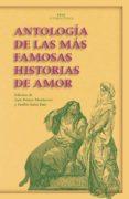 ANTOLOGIA DE LAS MAS FAMOSAS HISTORIAS DE AMOR - 9788446029465 - VV.AA.