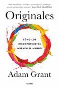 ORIGINALES: COMO LOS INCONFORMISTAS MUEVE EL MUNDO - 9788449333965 - ADAM GRANT