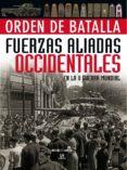FUERZAS ALIADAS OCCIDENTALES EN LA II GUERRA MUNDIAL - 9788466221665 - MICHAEL E. HASKEW
