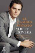 EL CAMBIO SENSATO: 100 PREGUNTAS. 100 RESPUESTAS - 9788467044065 - ALBERT RIVERA