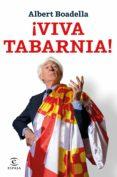 ¡VIVA TABARNIA! - 9788467052565 - ALBERT BOADELLA