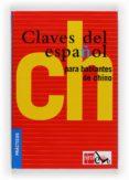 CLAVES ESPAÑOL PARA HABLANTES CHINO - 9788467523065 - VV.AA.