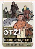 ÖTZI: 2. EL BUENO, EL FEO Y EL TUERTO - 9788467924565 - MIKEL BEGOÑA