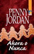 ahora o nunca (ebook)-penny jordan-9788468727165