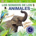 LOS SONIDOS DE LOS ANIMALES - 9788469604465 - VV.AA.