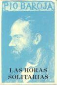 LAS HORAS SOLITARIAS - 9788470350665 - PIO BAROJA