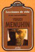 LECCIONES DE VIDA: EL ARTE COMO ESPERANZA - 9788474323665 - YEHUDI MENUHIN