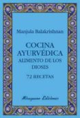 COCINA AYURVEDICA: ALIMENTO DE LOS DIOSES: 72 RECETAS - 9788478133765 - MANJULA BALAKRISHNAN