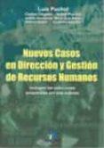 NUEVOS CASOS EN DIRECCION Y GESTION DE RECURSOS HUMANOS (INCLUYEN LAS SOLUCIONES PROPUESTAS POR SUS AUTORES) - 9788479787165 - VV.AA.