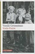 TODO FLUYE - 9788481097665 - VASILI GROSSMAN