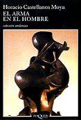 EL ARMA EN EL HOMBRE - 9788483101865 - HORACIO CASTELLANOS MOYA