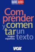COMPRENDER Y COMENTAR UN TEXTO (LENGUA ESPAÑOLA LAROUSSE: MANUALE S PRACTICOS) - 9788483326565 - VV.AA.