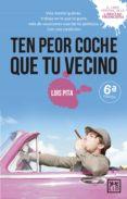 TEN PEOR COCHE QUE TU VECINO - 9788483566565 - LUIS PITA