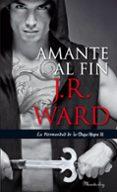 AMANTE AL FIN (LA HERMANDAD DE LA DAGA NEGRA XI) - 9788483655665 - J. R. WARD