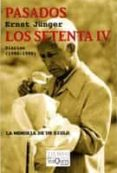 PASADOS LOS SETENTA IV: DIARIOS (1986-1990) - 9788483832165 - ERNST JUNGER