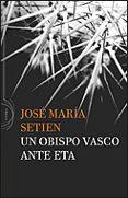 UN OBISPO VASCO ANTE ETA - 9788484329565 - JOSE MARIA SETIEN
