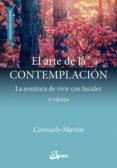 el arte de la contemplacion: la aventura de vivir con lucidez-consuelo martin-9788484457565