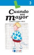 CUANDO SEA MAYOR - 9788489655065 - ALFREDO GOMEZ CERDA