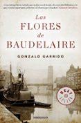 LAS FLORES DE BAUDELAIRE - 9788490328965 - GONZALO GARRIDO
