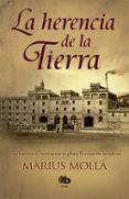 LA HERENCIA DE LA TIERRA - 9788490702765 - MARIUS MOLLA