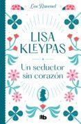 un seductor sin corazón (los ravenel 1)-lisa kleypas-9788490707265