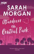 ATARDECER EN CENTRAL PARK - 9788491708865 - SARAH MORGAN