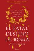 el fatal destino de roma (ebook)-kyle harper-9788491990765