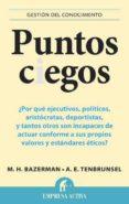 PUNTOS CIEGOS - 9788492452965 - MAX H. BAZERMAN
