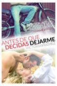 ANTES DE QUE DECIDAS DEJARME - 9788494236365 - VICTORIA VILCHEZ