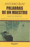 PALABRAS DE UN MAESTRO - 9788494847165 - ANTONIO BLAY