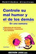 CONTROLE SU MAL HUMOR Y EL DE LOS DEMAS: EN UNA SEMANA - 9788496426665 - SANDI MANN