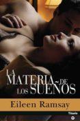 LA MATERIA DE LOS SUEÑOS - 9788496711365 - EILEEN RAMSAY