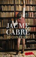 JO CONFESSO - 9788499306865 - JAUME CABRE